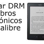 Eliminar DRM de libros electrónicos con Calibre