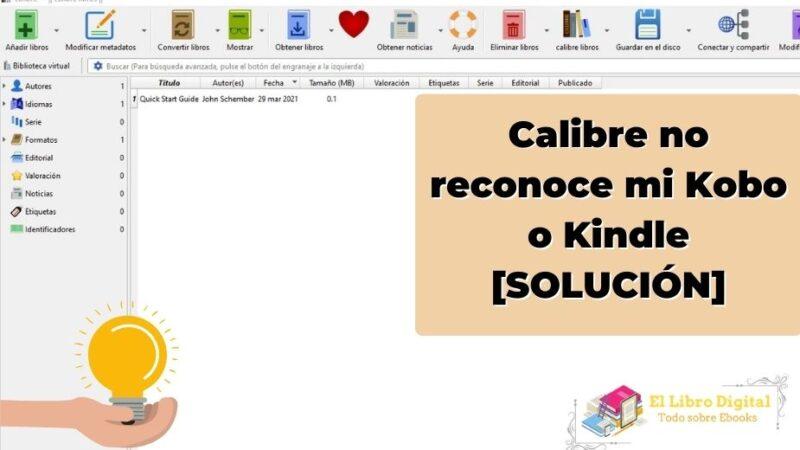 Calibre no reconoce mi Kobo o Kindle [SOLUCIÓN]