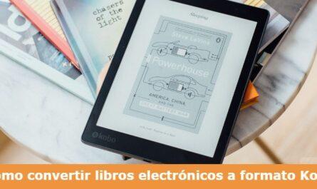 ¿Cómo convertir libros electrónicos a formato Kobo?