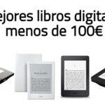 Los mejores libros digitales por menos de 100 euros