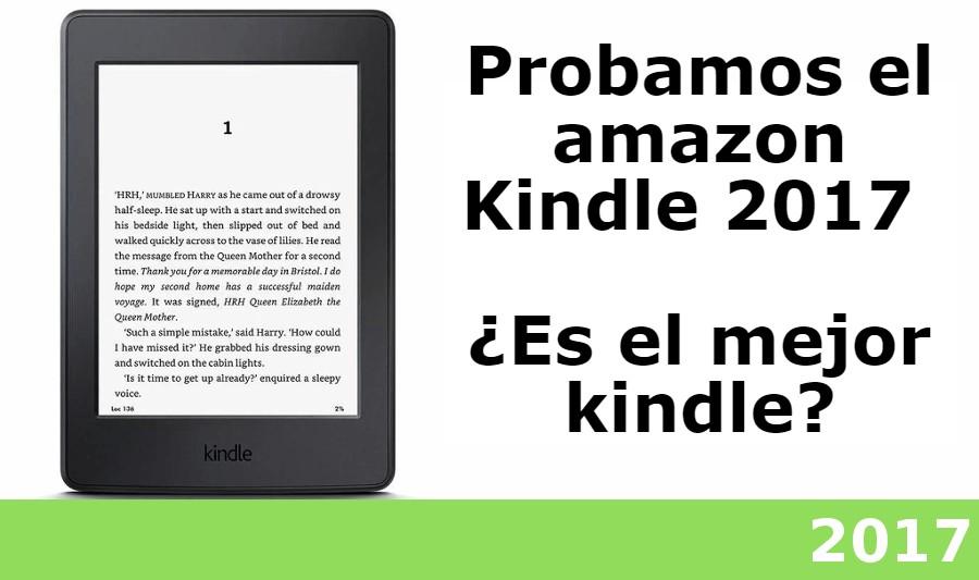Revisión y prueba del Ebook Kindle 2017 ⭐⭐⭐⭐